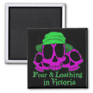 Fear & Loathing in Victoria Magnet