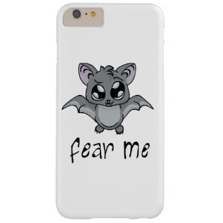 Fear Me! Bat (dark text) Barely There iPhone 6 Plus Case