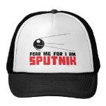Fear Me For I am Sputnik Hat