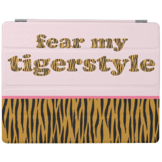 Fear my Tigerstyle | Pink Fun Quote Tigerprint iPad Cover