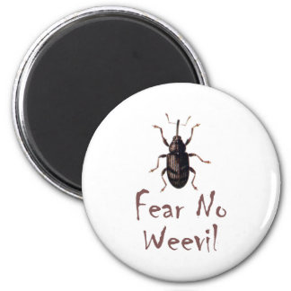 Fear No Weevil Magnet