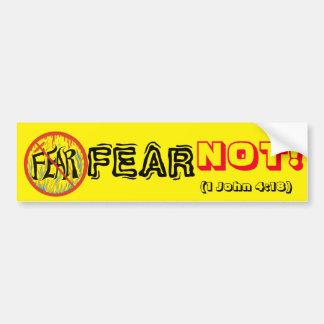 FEAR NOT!!! BUMPER STICKER