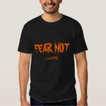 FEAR NOT, isaiah 41:10 Tee Shirt