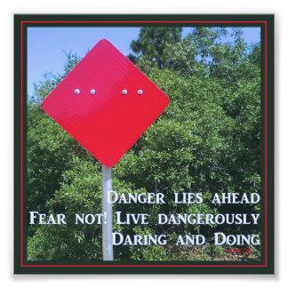 Fear Not Live Dangerously Art Photo