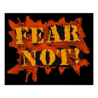 Fear Not Posters