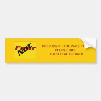 Fear Not Prejudice Bumper Sticker