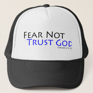 Fear Not, Trust God Trucker Hat