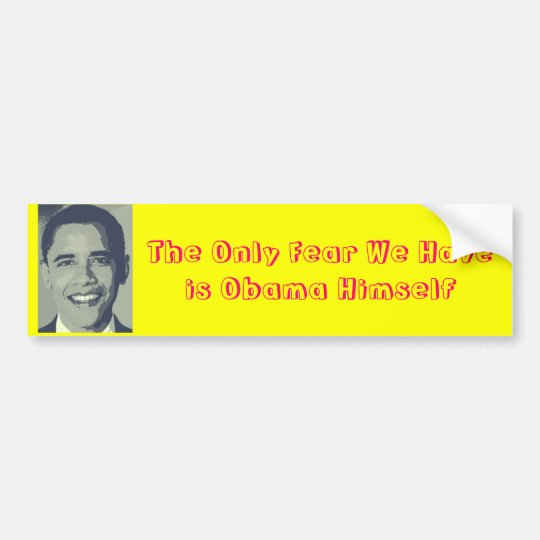 Fear Obama Himself Bumper Sticker