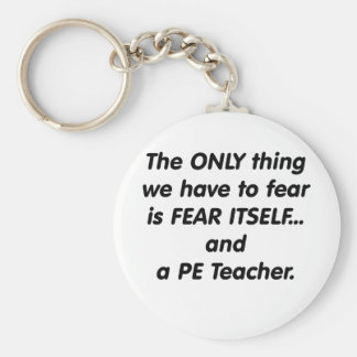 Fear PE Teacher Basic Round Button Key Ring