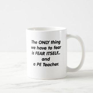 Fear PE Teacher Coffee Mugs