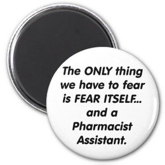 fear pharmacist assistant 6 cm round magnet