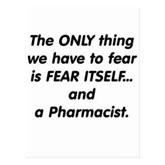 Fear Pharmacist Postcard