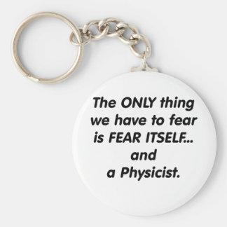 Fear Physicist Basic Round Button Key Ring