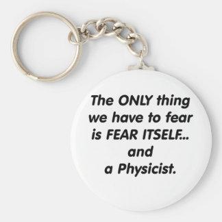 Fear Physicist Keychain