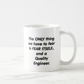 fear quality engineer coffee mug