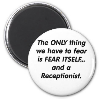 fear receptionist 6 cm round magnet