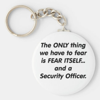 Fear Security officer Key Ring