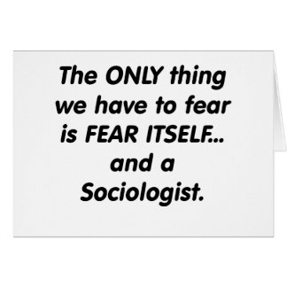 fear sociologist greeting card