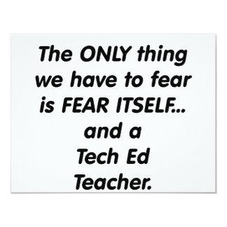 fear tech ed teacher 11 cm x 14 cm invitation card
