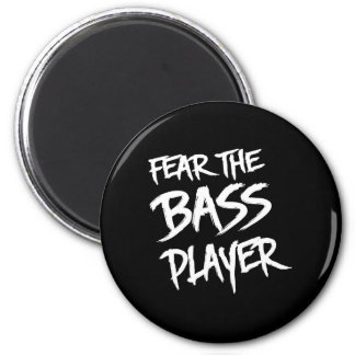 Fear the Bass Player 6 Cm Round Magnet