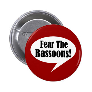 Fear The Bassoons 6 Cm Round Badge