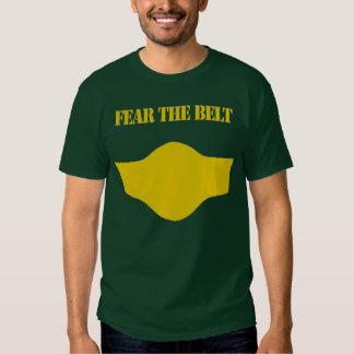 Fear the Belt T-shirt