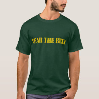 Fear the Belt - text T-Shirt