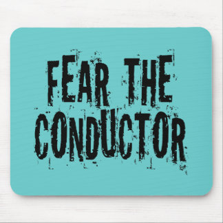Fear The Conductor Mousepad