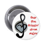 fear the drum major 6 cm round badge
