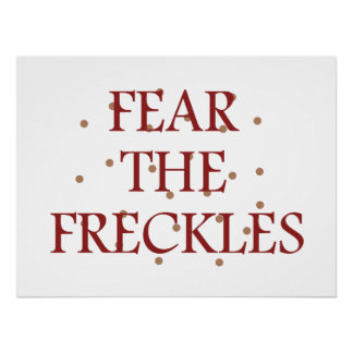 Fear the Freckles Poster