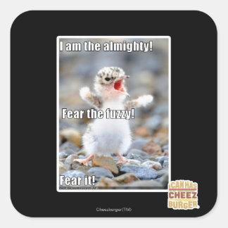 Fear the Fuzzy! Square Sticker