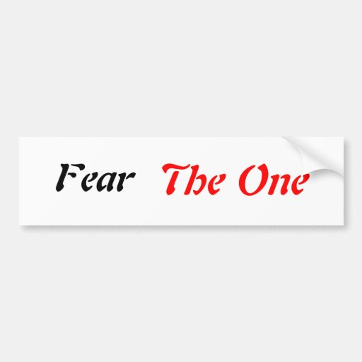 Fear The One Bumper Stickers