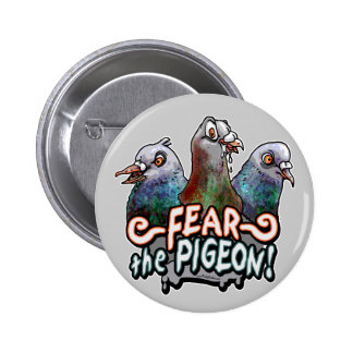 Fear the Pigeon by Mudge Studios 6 Cm Round Badge