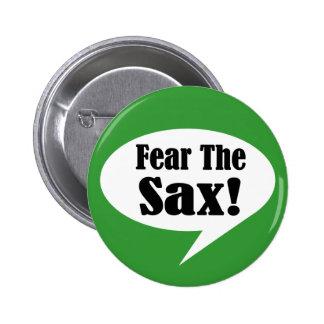 Fear The Sax Saxophone Button