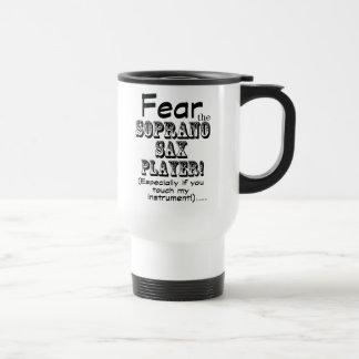 Fear The Soprano Sax Player Coffee Mug