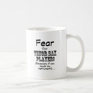 Fear The Tenor Sax Player Basic White Mug