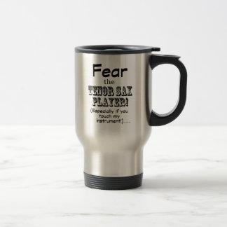 Fear The Tenor Sax Player Travel Mug
