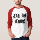 Fear The Tenors Vocal Music Tee
