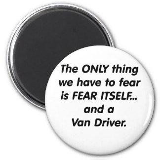 fear van driver 6 cm round magnet