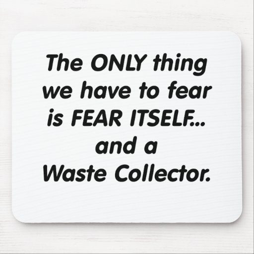 Fear Waste Collector Mousepad