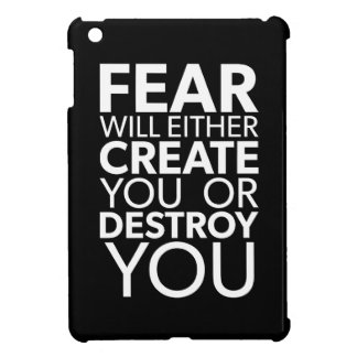 Fear Will Create Or Destroy You - Inspirational Cover For The iPad Mini