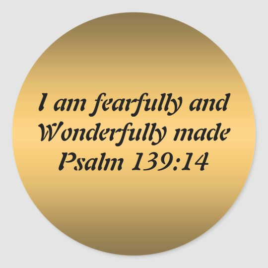 Fearfully and Wonderfully Made Classic Round Sticker