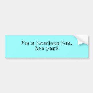 Fearless Fan Bumper Sticker