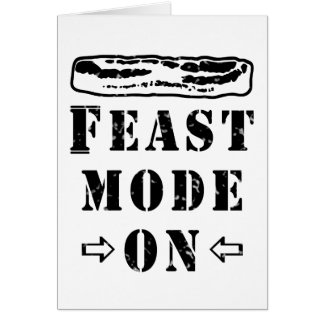 Feast Mode ON with Bacon Greeting Card