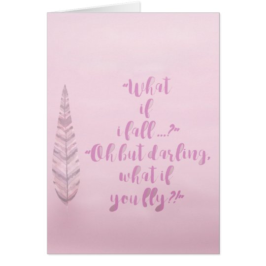Feather - What if I fall? Inspirational Card