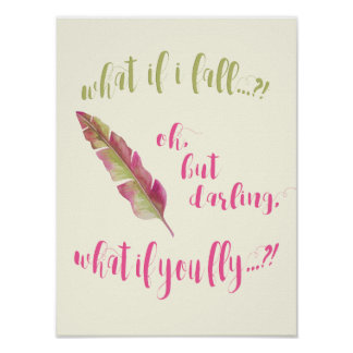 Feather - What if I fall?  Inspirational Poster