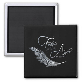 Feathers Appear When Angels Are Near Square Magnet