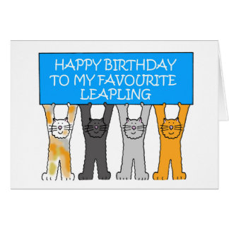 February 29th Birthday (UK spelling of favourite) Card