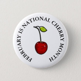February is National Cherry Month 6 Cm Round Badge