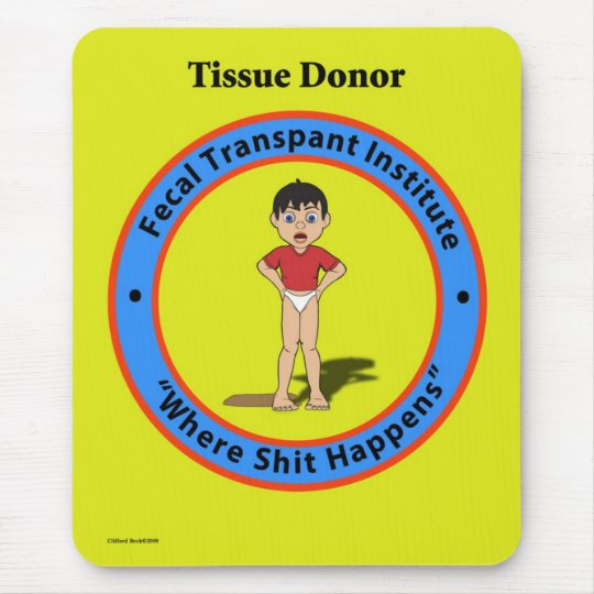 Fecal transplant institute mousepad. mouse pad